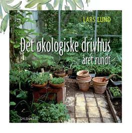 Det Økologiske Drivhus af Lars Lund